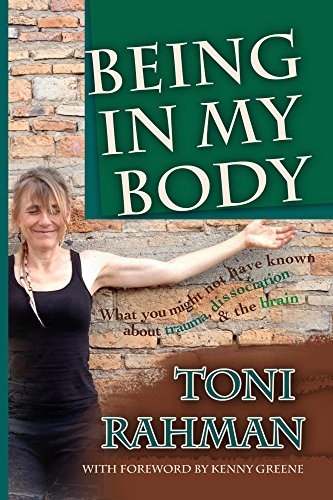 Being In My Body: What You Might Not Have Known about Trauma, Dissociation and the Brain